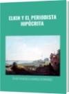 ELKIN Y EL PERIODISTA HIPÓCRITA - DAVID FRANCISCO CAMARGO HERNÁNDEZ
