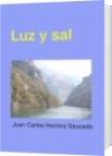 Luz y sal - Juan Carlos Herrera Saucedo