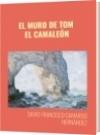 EL MURO DE TOM  EL CAMALEÓN - DAVID FRANCISCO CAMARGO HERNÁNDEZ