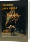 Cuentos para Ateos - Jorge Andrés Colmenares Molina | Dayan Herrera Bernal