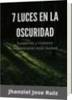 7 luces en la oscuridad - Parte 1 - Jhanzie Josel Ruiz
