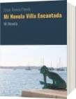Mi Novela Villa Encantada - Cesar Ramon Pineda