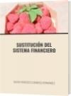 SUSTITUCIÓN DEL SISTEMA FINANCIERO - DAVID FRANCISCO CAMARGO HERNÁNDEZ