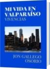 MI VIDA EN VALPARAÍSO - JON GALLEGO OSORIO