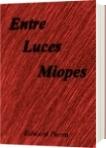 Entre Luces Miopes - Edward Fabian Parra Cifuentes