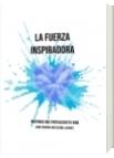 LA FUERZA INSPIRADORA - Jaime Eduardo Aristizabal Alvarez