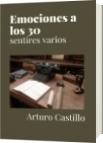 Emociones a los 30 - Arturo Castillo