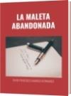 LA MALETA ABANDONADA - DAVID FRANCISCO CAMARGO HERNÁNDEZ