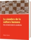 La siembra de la cultura humana - Albeiro García