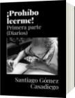 ¡Prohíbo leerme! - Santiago Gómez Casadiego