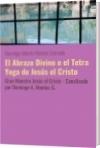 El Abrazo Divino o el Tetra Yoga de Jesús el Cristo - Domingo Alberto Montes Granado