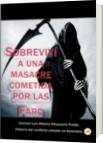 Sobreviví a una masacre cometida por las Farc - Luis Alberto Villamarin Pulido
