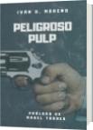 Peligroso Pulp - Iván D. Moreno