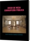 JUEGO DE MESA CORRUPCIÓN PÚBLICA - DAVID FRANCISCO CAMARGO HERNÁNDEZ
