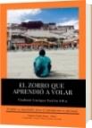 EL ZORRO QUE APRENDIÓ A VOLAR - Vladimir Enrique Pastén Silva