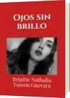 Ojos sin brillo - Brigitte Nathalia Tascon Guevara