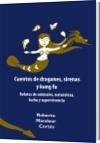 Cuentos de dragones, sirenas y kung fu - Roberto Mandeur Cortés