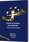 Cuentos de criaturas extraordinarias - Roberto Mandeur Cortés