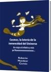 Cosmos, la lotería de la inmensidad del Universo - Roberto Mandeur Cortés