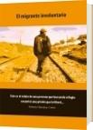 El migrante involuntario - Roberto Mandeur Cortés