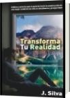 Transforma tu realidad - José Antonio Silva