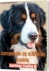 Compendio de nutrición canina - Santiago Trujillo Henao