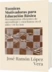 Tecnicas Motivadoras para Educación Básica - José Ramón López Vera