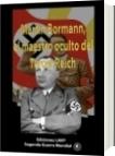 Martín Bormann, el maestro oculto del Tercer Reich - Ediciones LAVP