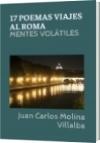 17 POEMAS VIAJES AL ROMA - Juan Carlos Molina Villalba