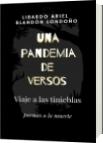 Una pandemia de versos - Libardo Ariel Blandón Londoño