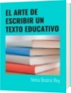 EL ARTE DE ESCRIBIR UN TEXTO EDUCATIVO - Nelsa Beatriz Rey