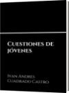 Cuestiones de jóvenes - Ivan Andres Cuadrado Castro