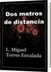 Dos metros de Distancia - Lauro Miguel Torres Encalada