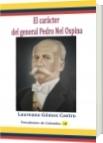 El carácter del general Pedro Nel Ospina - Laureano Gómez Castro