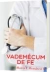 VADEMÉCUM DE FE - MARIA V. MENDOZA O.