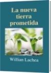 La nueva tierra prometida - Willian Lachea