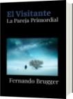 El Visitante - Fernando Brugger