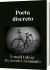 Poeta discreto - Ronald Fabian Bermudez Avendaño