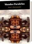 Mundos Paralelos - Juan A. Bustamante