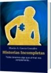 Historias Incompletas - Martín A. García González