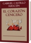 El corazón cenicero - Gabriel Castillo Suescún