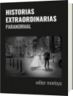 HISTORIAS  EXTRAORDINARIAS - wilber montoya