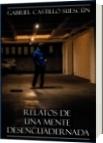 Relatos de una mente desencuadernada - Gabriel Darío Castillo Suescún