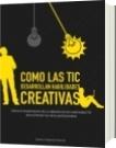 Como las TIC desarrollan habilidades creativas - Camilo Alejandro García Espinosa