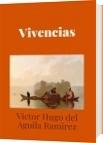 Vivencias - Victor Hugo del Aguila Ramirez