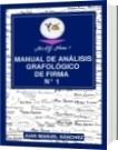 MANUAL DE ANÁLISIS GRAFOLÓGICO DE FIRMA N°1 - Juan Manuel Sánchez