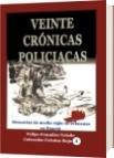 Veinte crónicas policiacas - Felipe González Toledo