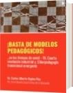 ¡BASTA DE MODELOS PEDAGÓGICOS! - Dr. Carlos Alberto Ospina Rey Ph. D en Filosofía Socio Crítica