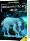 DESDE LO MÁS OSCURO DEL SER II - Jorge Andrés Lozano Rivas