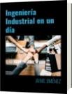 Ingeniería Industrial en un día - JAIME JIMÉNEZ